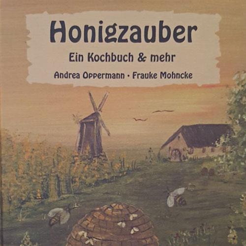 Honigzauber - Ein Kochbuch & mehr